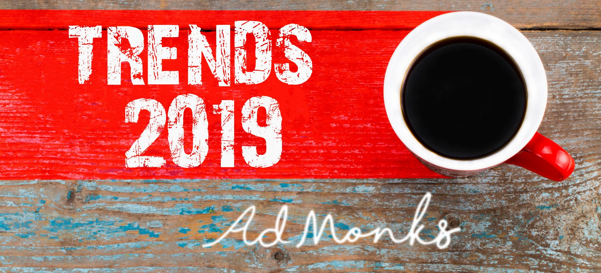2019 New Trends & Tips For Better Advertising – Admonks